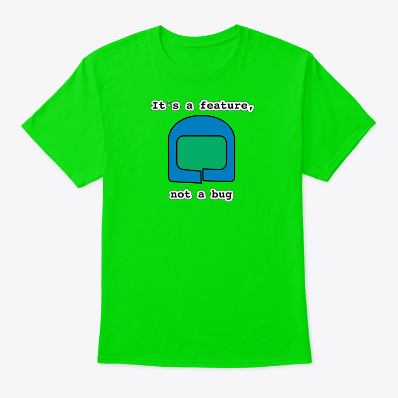 It's a Feature, not a bug, funny geek T-Shirt