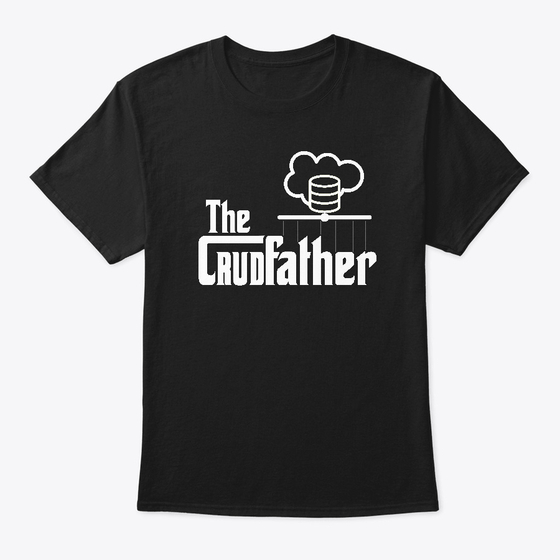 The CRUDfather, funny tshirt for Salesforce